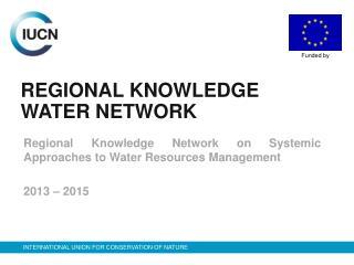 REGIONAL KNOWLEDGE WATER NETWORK