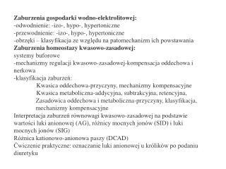 Zaburzenia gospodarki wodno-elektrolitowej: -odwodnienie: -izo-, hypo-, hypertoniczne