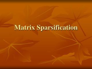 Matrix Sparsification