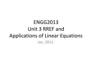 ENGG2013 Unit 3 RREF and    Applications of Linear Equations