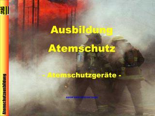Ausbildung Atemschutz - Atemschutzgeräte -