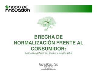 BRECHA DE NORMALIZACIÓN FRENTE AL CONSUMIDOR:  Economía política del consumo responsable