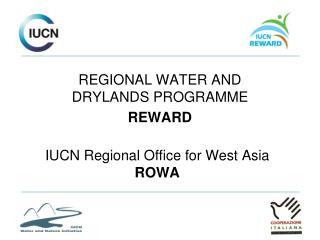 IUCN  R egional Office for West Asia  ROWA