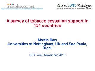 Martin Raw Universities of Nottingham, UK and Sao Paulo, Brazil SSA York, November 2013