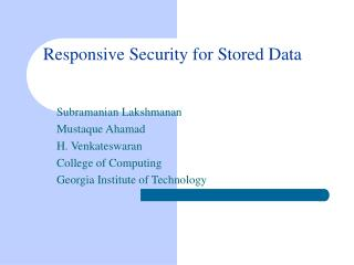 Responsive Security for Stored Data