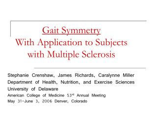 Gait Symmetry With Application to Subjects with Multiple Sclerosis