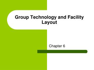 Group Technology and Facility Layout