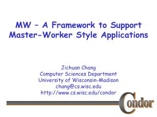 MW – A Framework to Support Master-Worker Style Applications