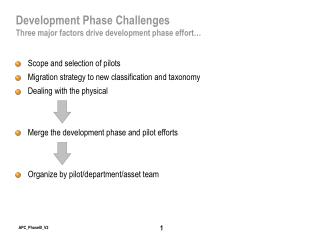 Development Phase Challenges Three major factors drive development phase effort…