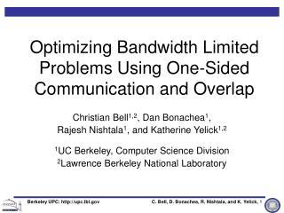 Optimizing Bandwidth Limited Problems Using One-Sided Communication and Overlap
