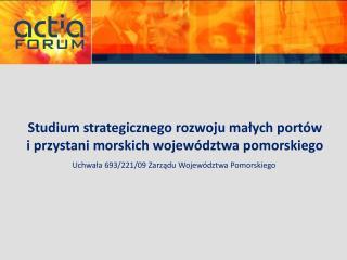 Studium strategicznego rozwoju małych portów i przystani morskich województwa pomorskiego