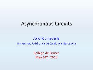 Asynchronous Circuits