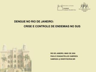 DENGUE NO RIO DE JANEIRO: CRISE E CONTROLE DE ENDEMIAS NO SUS