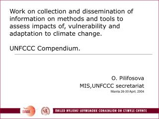 Work on collection and dissemination of information on methods and tools to assess impacts of, vulnerability and adaptat