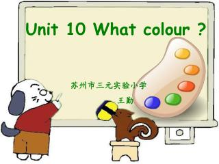 Unit 10 What colour ?