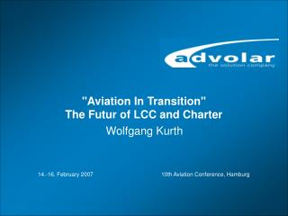 """""""Aviation In Transition""""  The Futur of LCC and Charter"""