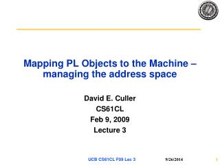 Mapping PL Objects to the Machine – managing the address space