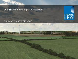 Wind Farm Noise Impact  Assessment PLANNING POLICY &  ETSU-R-97