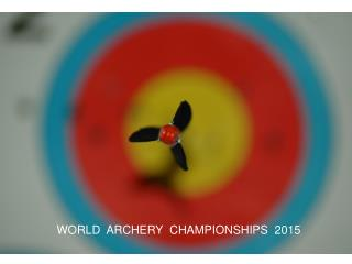 WORLD  ARCHERY  CHAMPIONSHIPS  2015