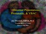 Abnormal Presentations, Prematurity,  VBAC