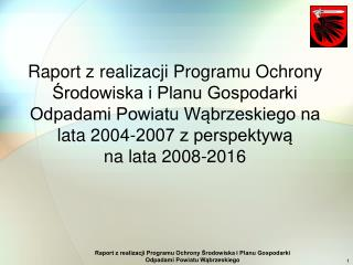 Podstawowy cel ekologiczny powiatu wąbrzeskiego do roku 2016 to: