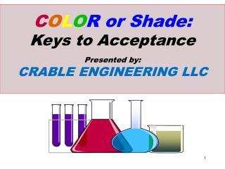 C O L O R or Shade : Keys to Acceptance Presented by: CRABLE ENGINEERING LLC