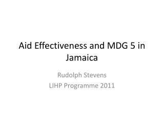 Aid Effectiveness and MDG 5 in Jamaica