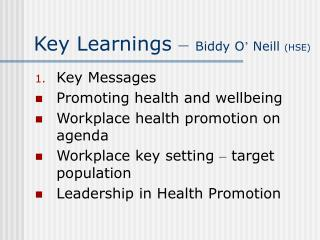 Key Learnings  – Biddy O '  Neill  (HSE)
