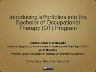 Introducing ePortfolios into the Bachelor of Occupational Therapy (OT) Program