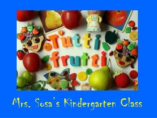Mrs. Sosa's Kindergarten Class