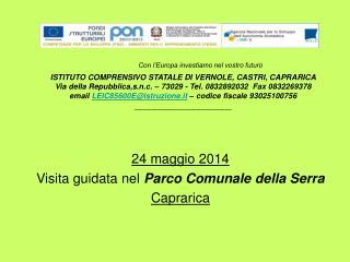 24 maggio 2014 Visita guidata nel  Parco Comunale della Serra Caprarica