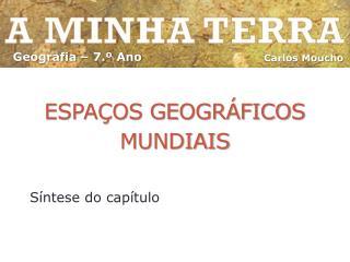 ESPAÇOS GEOGRÁFICOS MUNDIAIS