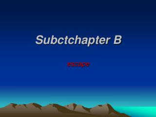 Subctchapter B
