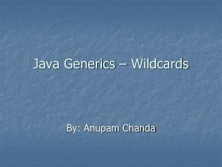 Java Generics � Wildcards