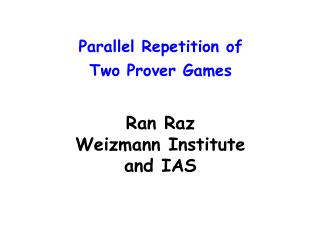 Parallel Repetition of  Two Prover Games
