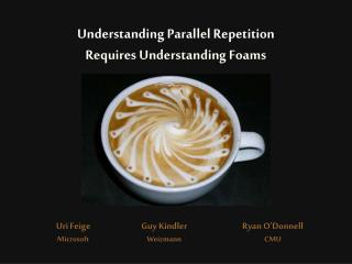 Understanding Parallel Repetition Requires Understanding Foams