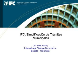 LAC SME Facility International Finance Corporation Bogotá – Colombia