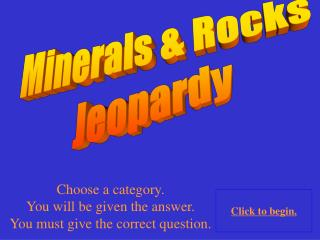 Minerals & Rocks Jeopardy