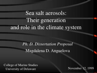 Sea salt aerosols:  Their generation  and role in the climate system