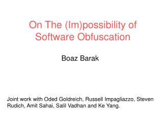 On The (Im)possibility of Software Obfuscation