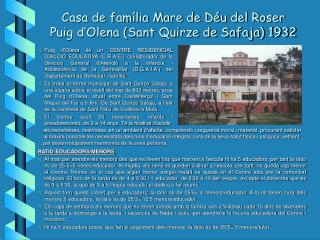 Casa de família Mare de Déu del Roser Puig d'Olena (Sant Quirze de Safaja) 1932