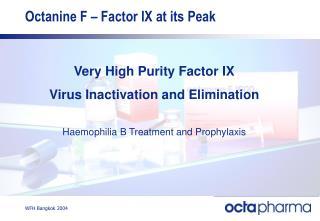 Octanine F – Factor IX at its Peak