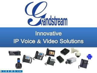 Innovative  IP Voice & Video Solutions