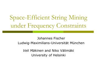Space-Efficient String Mining under Frequency Constraints