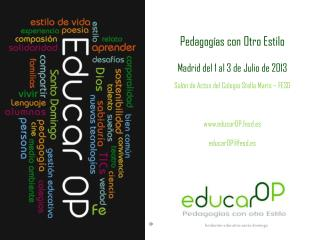 Pedagog�as con Otro Estilo Madrid del 1 al 3 de Julio de 2013