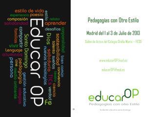 Pedagogías con Otro Estilo Madrid del 1 al 3 de Julio de 2013