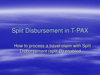 Split Disbursement in T-PAX