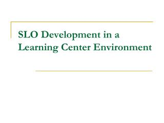 SLO Development in a Learning Center Environment