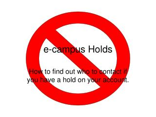 e-campus Holds