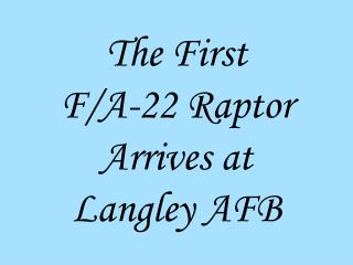 The First F/A-22 Raptor Arrives at Langley AFB